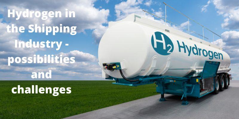 Powering the shipping industry with hydrogen: opportunities and challenges (Part 1)