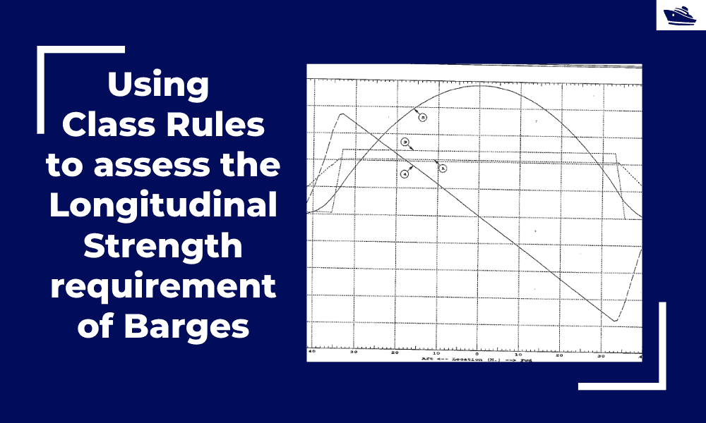 Using Class Rules to assess the Longitudinal Strength requirement of Barges