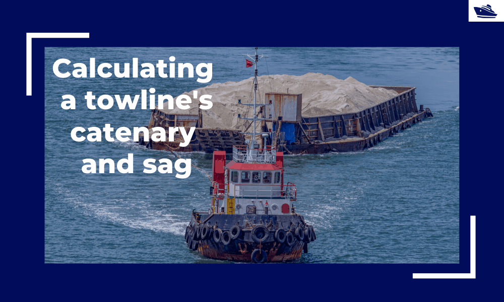 Safe Towing: Calculating a towline's catenary and sag
