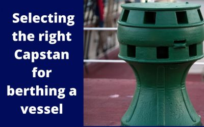 Selecting the right Capstan for berthing a vessel