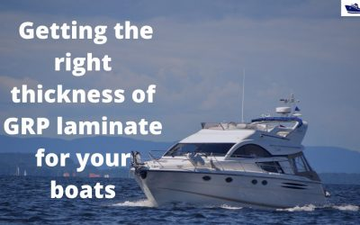 Getting the right thickness of GRP laminate for your boats