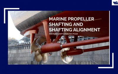 Marine Propeller Shafting and Shafting Alignment – Part 1