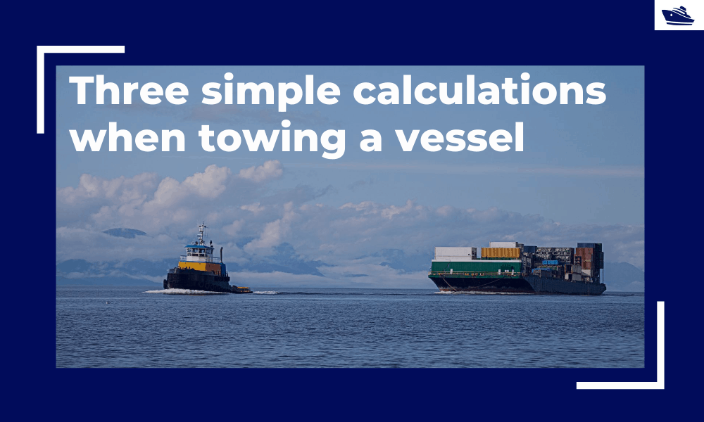 Three simple but useful calculations when towing a Vessel