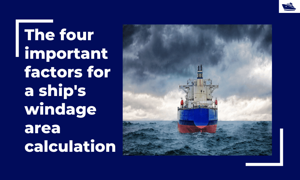 The four important factors for a ship's windage area calculations